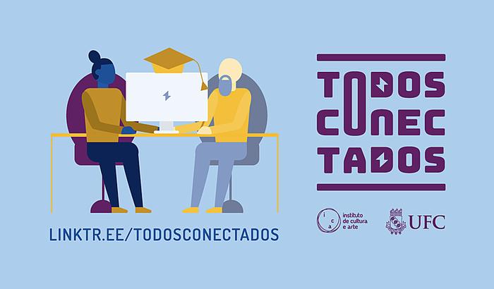 Campanha TODOS CONECTADOS ICA/UFC