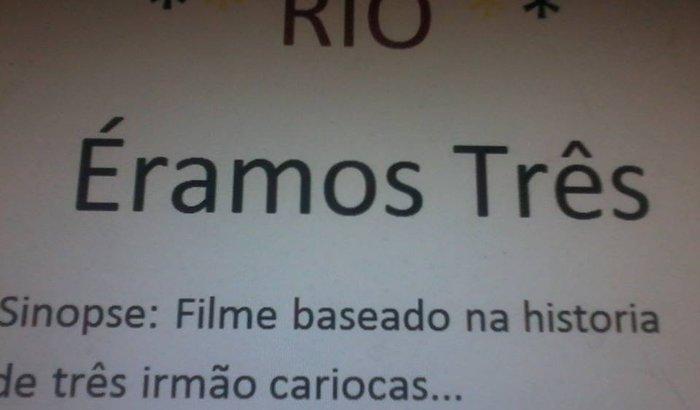 """Filme Longa Metragem""""Eramos-Três""""biografia d/3irmãos cariocas"""