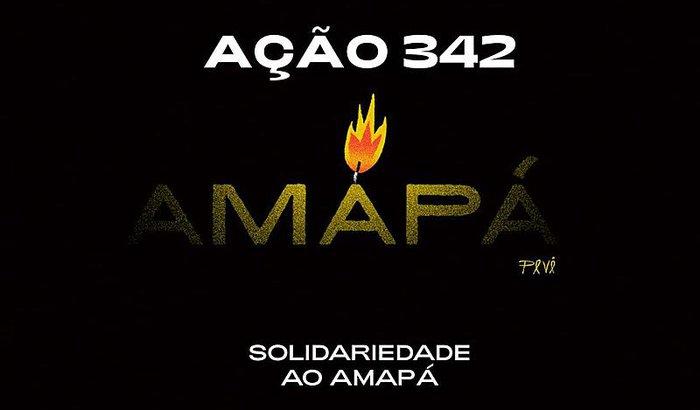 #Ação342 Solidariedade ao Amapá