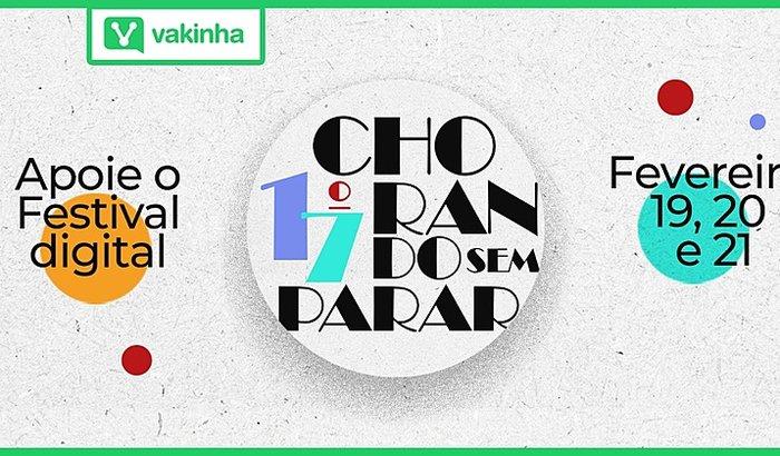 17º  CHORANDOSEMPARAR festival digital 2020/21