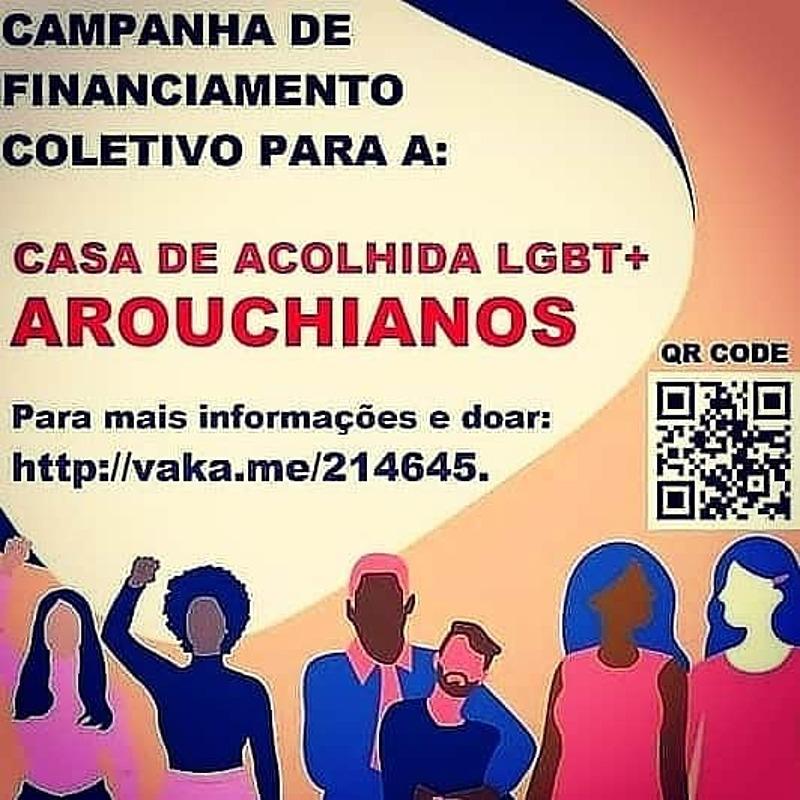 AJUDE A CASA DE ACOLHIDA LGBT+ AROUCHIANOS