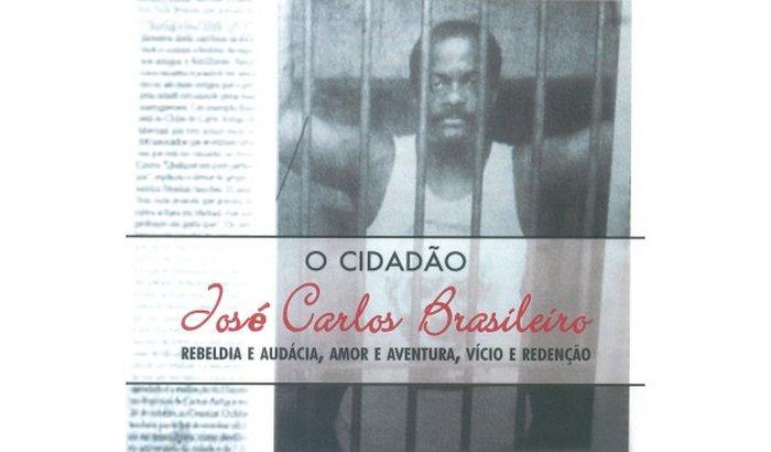 O Cidadão José Carlos Brasileiro rebeldia e audácia, amor e aven