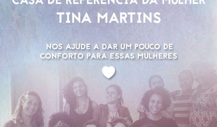 Campanha de Arrecadação: Casa de Ref. da Mulher TINA MARTINS