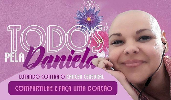 TODOS PELA DANIELA CONTRA O CÂNCER