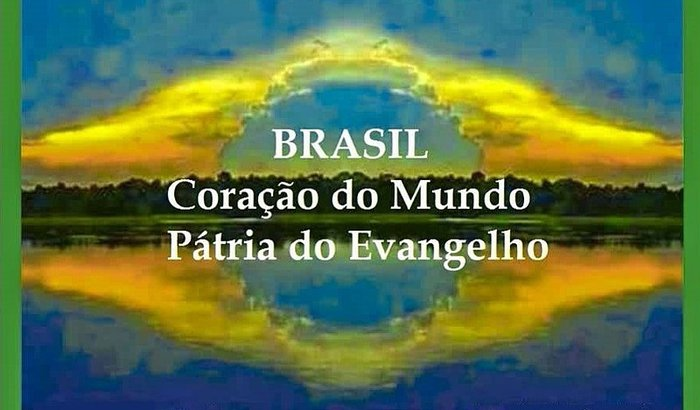 BRASIL, CORAÇÃO DO MUNDO , PÁTRIA DO EVANGELHO - PEÇA TEATRAL