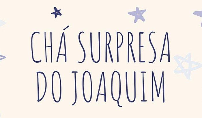 Chá surpresa do Joaquim