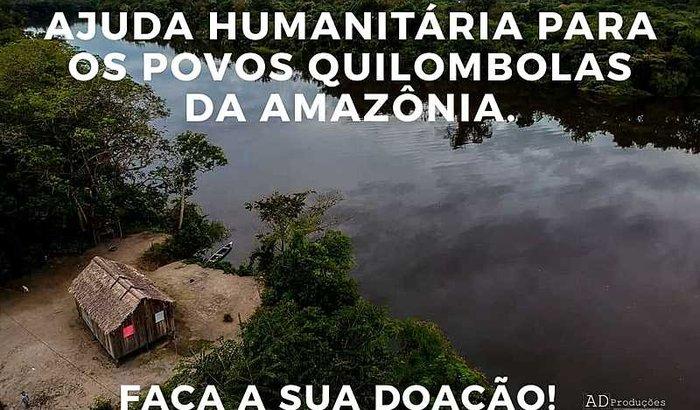 Ajuda humanitária para os povos Quilombolas da Amazônia