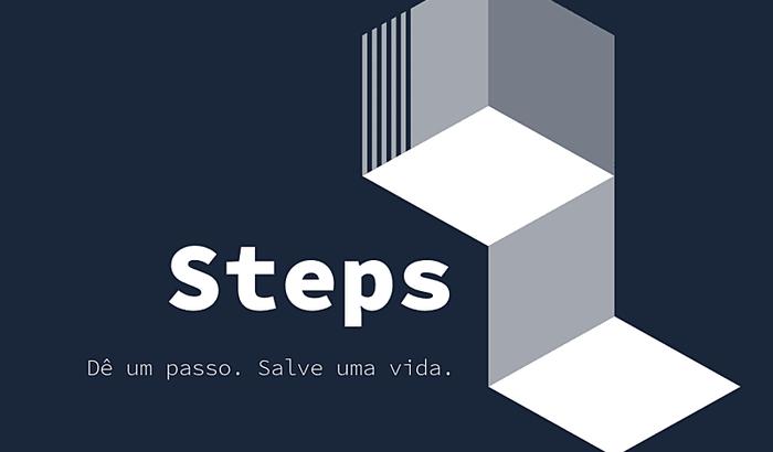 """STEPS: """"Dê um passo. Salve uma vida."""""""