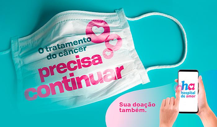 HOSPITAL DE AMOR - O TRATAMENTO DE CÂNCER PRECISA CONTINUAR